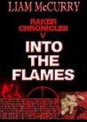 Into the Flames (Raker Chronicles V)