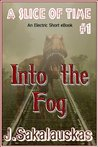 Into the Fog (A Slice of Time)