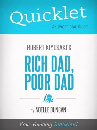 Quicklet on Rich Dad, Poor Dad by Robert Kiyosaki (Book Review & Analysis)