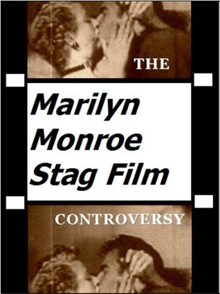 The Marilyn Monroe Stag Film Controversy