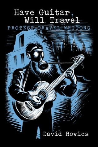 Have Guitar, Will Travel: Protest Travel Writing