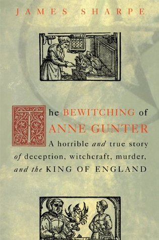 the-bewitching-of-anne-gunter-a-horrible-and-true-story-of-deception-witchcraft-murder-and-the-king-of-england
