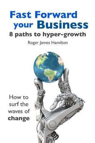 Fast Forward Your Business: 8 Paths to Hyper-Growth
