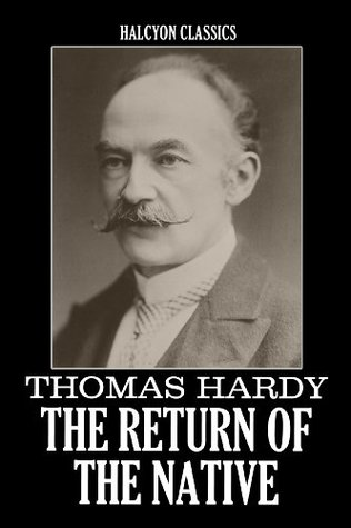 The Return of the Native and Other Works by Thomas Hardy