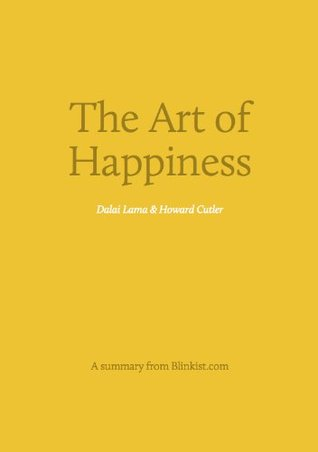 The Art of Happiness - A Summary of the Dalai Lama's Handbook for Living