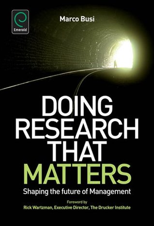 Doing Research that Matters: Shaping the Future of Management Research