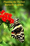 Planting the Perfect Butterfly Garden