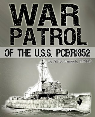 War Patrol of the U.S.S. PCE(R)852