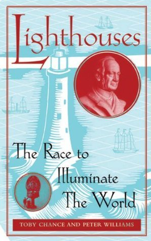 Lighthouses: The Race to Illuminate The World