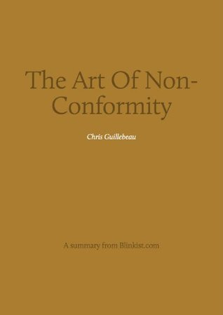 Key insights from The Art Of Non-Conformity - Set your own rules, live the life you want and change the world