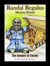 The Gnomes of Tucson (Randal Regulus Monster Hunter)