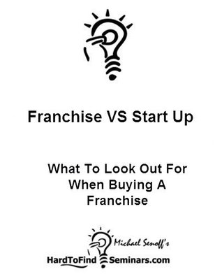 Franchise VS Start Up: What To Look Out For When Buying A Franchise