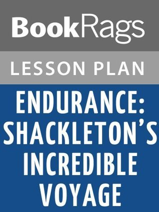 Endurance: Shackleton's Incredible Voyage Lesson Plans