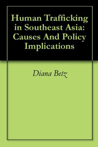 Human Trafficking in Southeast Asia: Causes And Policy Implications