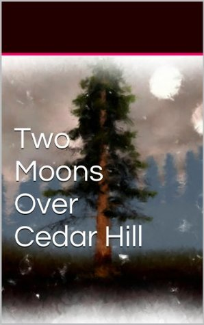 Two Moons Over Cedar Hill