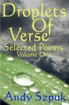 Droplets of Verse, Volume One (Selected Poems)