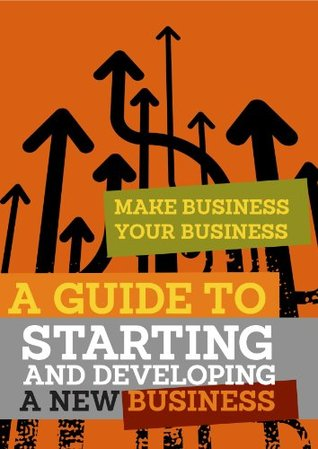 A Guide to Starting and Developing a New Business