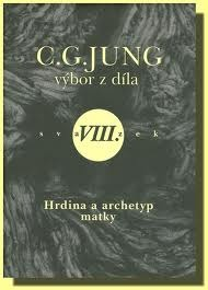 Výbor z díla VIII. Hrdina a archetyp matky.