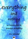 Everything and Nothing: an introduction to quantum probability