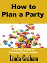 How to Plan a Party: A Pocket Guide to Planning Great Parties