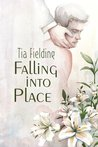 Falling Into Place by Tia Fielding