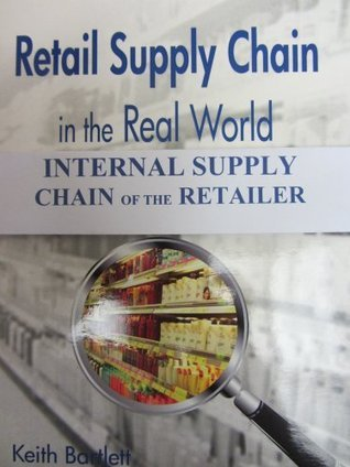 Internal Supply Chain of the Retailer (Retail Supply Chain in the Real World Book 5)