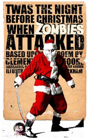 Twas The Night Before Christmas When Zombies Attacked