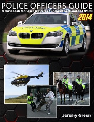 Police Officers Guide 2014: A Handbook for Police Officers of England, Scotland and Wales