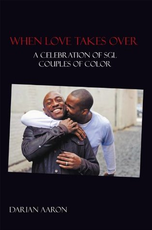 When Love Takes Over: A Celebration of SGL Couples of Color