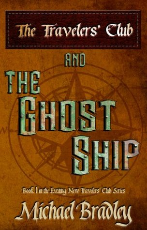 The Travelers' Club and the Ghost Ship (The Travelers' Club #1)