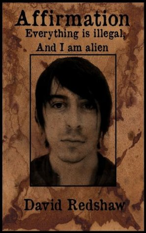 Affirmation: Everything Is Illegal And I Am Alien