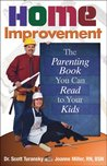 Home Improvement: The Parenting Book You Can Read to Your Kids
