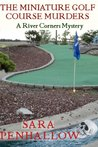 The Miniature Golf Course Murders by Sara Penhallow