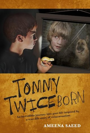 Tommy Twiceborn: An incredible journey into past life inspired by a true-life story of reincarnation.