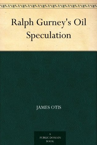 Ralph Gurney's Oil Speculation