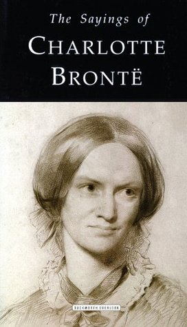 The Sayings of Charlotte Bronte (Duckworth Sayings Series)
