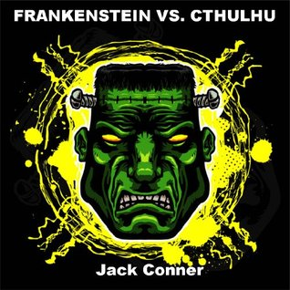 Frankenstein Vs. Cthulhu