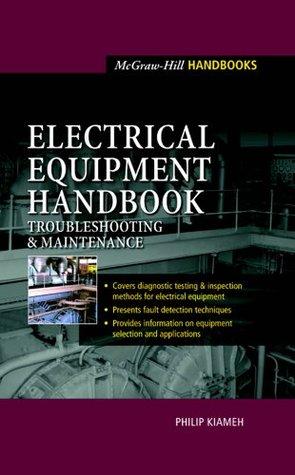Electrical Equipment Handbook : Troubleshooting and Maintenance (McGraw-Hill Handbooks)