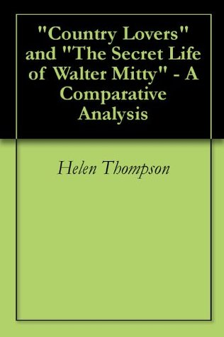 Country Lovers and The Secret Life of Walter Mitty - A Comparative Analysis