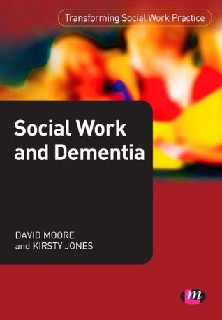Social Work and Dementia (Transforming Social Work Practice Series)