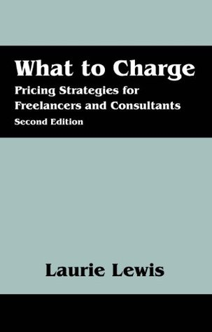 what to charge- pricing strategies for freelancers and consultants-laurie lewis-the book nook- www.ifiweremarketing.com