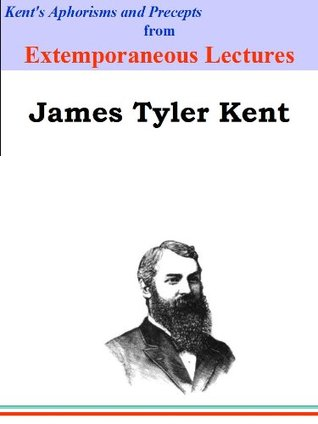 Kent's Aphorisms and Precepts from Extemporaneous Lectures: Homeopathy