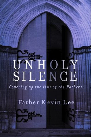 Unholy Silence: Covering Up the Sins of the Fathers