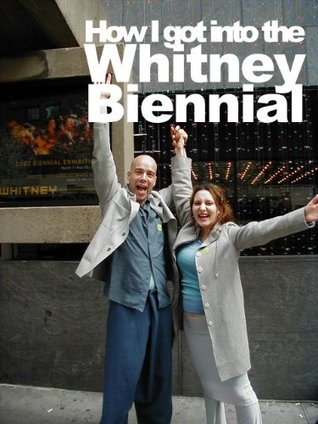 How I got into The Whitney Museum Bienni...