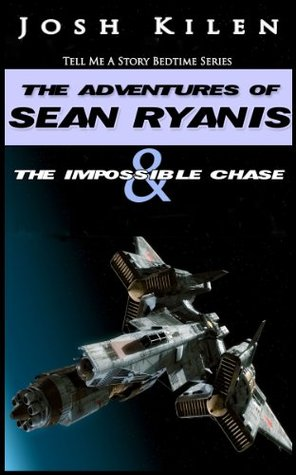 Sean Ryanis & The Impossible Chase (Tell Me A Story Bedtime Stories for Kids, #2)