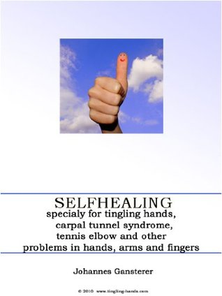 Selfhealing specialy for tingling hands, carpaltunelsyndrome and tennis elbow