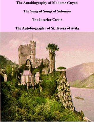 The Autobiography of Madame Guyon and The Life of St. Teresa of Avila