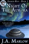 Night of the Aurora (Salmon Run, #1)