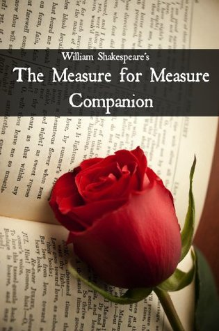 Measure for Measure Companion (Includes Study Guide, Complete Unabridged Book, Historical Context, Biography, and Character Index)