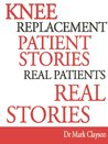 Knee Replacement Patient Stories by Mark Clayson